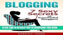 New Book Blogging: Blog Marketing: 7 Sexy Secrets of Successful Bloggers (blogging, how to make a