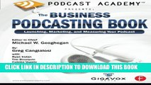 Collection Book Podcast Academy: The Business Podcasting Book: Launching, Marketing, and Measuring