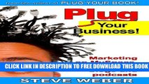 Collection Book Plug Your Business! Marketing on Myspace, Youtube, Blogs and Podcasts and Other