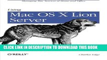 New Book Using Mac OS X Lion Server: Managing Mac Services at Home and Office