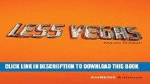 [New] Mauro D Agati: Less Vegas: A Vacation Photo Album of the Fabulous Las Vegas Exclusive Full
