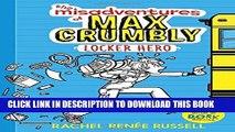 [PDF] The Misadventures of Max Crumbly 1: Locker Hero Popular Online