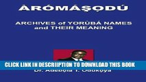 [PDF] Aromasodu: Archives of Yoruba Names and Their Meaning (Yoruba Edition) Exclusive Online