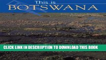 [PDF] This Is Botswana (World of Exotic Travel Destinations) Full Online