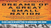 [PDF] Dreams of a Great Small Nation: The Mutinous Army that Threatened a Revolution, Destroyed an