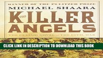 New Book The Killer Angels: The Classic Novel of the Civil War (Civil War Trilogy)