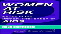 [Fresh] Women at Risk: Issues in the Primary Prevention of AIDS (Aids Prevention and Mental