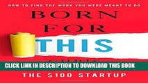 [PDF] Born for This: How to Find the Work You Were Meant to Do Full Colection