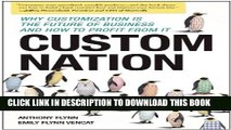 [PDF] Custom Nation: Why Customization Is the Future of Business and How to Profit From It Full