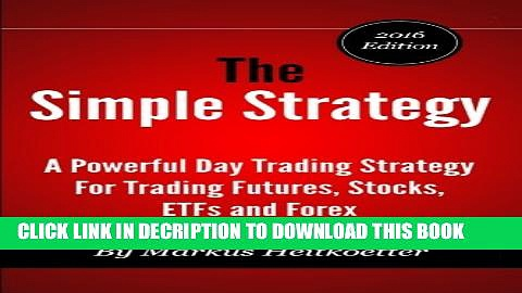 [PDF] The Simple Strategy – A Powerful Day Trading Strategy For Trading Futures, Stocks, ETFs and