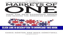 [PDF] One Hundred Thirteen Million Markets of One: How the New Economic Order Can Remake the