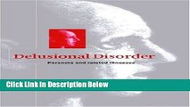[Get] Delusional Disorder: Paranoia and Related Illnesses Free New