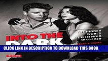 [PDF] Into the Dark (Turner Classic Movies): The Hidden World of Film Noir, 1941-1950 Full Online
