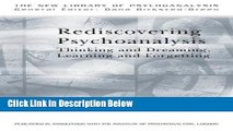 [Best] Rediscovering Psychoanalysis: Thinking and Dreaming, Learning and Forgetting (The New
