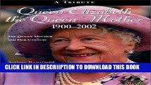 [PDF] Queen Elizabeth The Queen Mother 1900-2002: The Queen Mother and Her Century Popular Colection