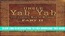 Uncle Yah Yah 2: 21st Century Man of Wisdom Part 2