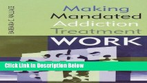 [Best Seller] Making Mandated Addiction Treatment Work Ebooks Reads