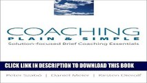 [PDF] Coaching Plain   Simple: Solution-focused Brief Coaching Essentials (Norton Professional