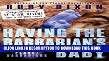 [PDF] Having the Barbarian s Baby: Ice Planet Barbarians: A Slice of Life Short Story Full Online