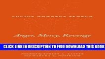 New Book Anger, Mercy, Revenge (The Complete Works of Lucius Annaeus Seneca)