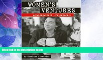 Big Deals  Women s Ventures, Women s Visions: 29 Inspiring Stories from Women Who Started Their