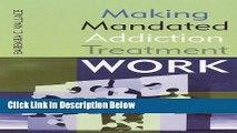 [Get] Making Mandated Addiction Treatment Work Online New
