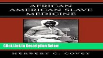 [Fresh] African American Slave Medicine: Herbal and non-Herbal Treatments Online Books