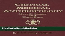 [Best] Critical Medical Anthropology (Critical Approaches in the Health Social Sciences) Online