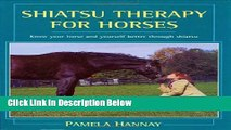 [Fresh] Shiatsu Therapy for Horses: Know Your Horse and Yourself  Better Through Shiatsu New Books