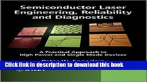 Semiconductor Laser Engineering, Reliability and Diagnostics: A Practical Approach to High Power