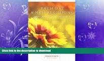 FAVORITE BOOK  Each Day a New Beginning: Daily Meditations for Women (Hazelden Meditations) FULL