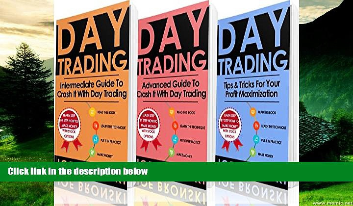 Must Have  DAY TRADING: Intermediate, Advanced and Tips   Tricks Guide to Crash It with Day