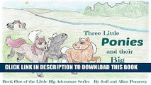 [PDF] Three Little Ponies and their Big Adventure (The Little Big Adventure Series Book 1) Full