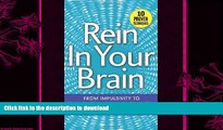 READ  Rein In Your Brain: From Impulsivity to Thoughtful Living in Recovery  GET PDF