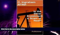 Must Have PDF  Is the Dinar Investment a Scam or Real?: How Will the Dinar Investment Be Taxed?