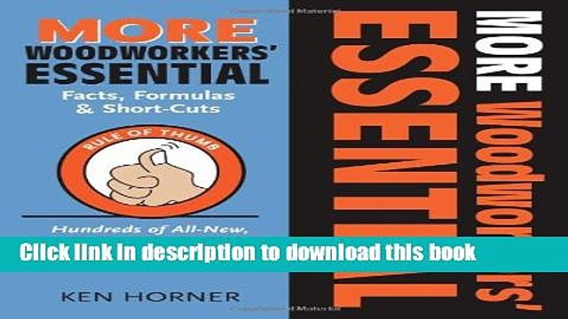 Read More Woodworkers  Essential Facts, Formulas   Short-Cuts: Hundreds of All New , No-Math Rules