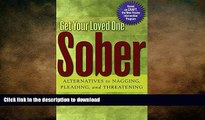 FAVORITE BOOK  Get Your Loved One Sober: Alternatives to Nagging, Pleading, and Threatening  PDF
