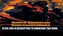 [PDF] Native American Representations: First Encounters, Distorted Images, and Literary