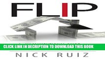 [PDF] Flip: An Unconventional Guide to Becoming a Real Estate Entrepreneur and Building Your Dream