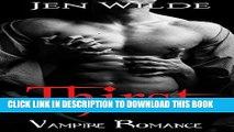 [PDF] ROMANCE: Thirst (New Adult Paranormal Vampire Shapeshifter Romance) (BBW Paranormal Vampire