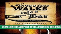 New Book America Walks into a Bar: A Spirited History of Taverns and Saloons, Speakeasies and Grog
