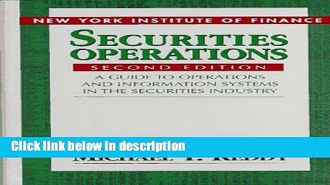 [Get] Securities Operations: A Guide to Operations and Information Systems in the Securities