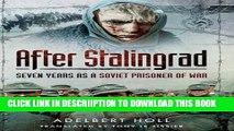 [PDF] After Stalingrad: Seven Years as a Soviet Prisoner of War Popular Colection