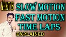 Slow Motion? Fast Motion? FPS?  Explained In [Hindi / Urdu]
