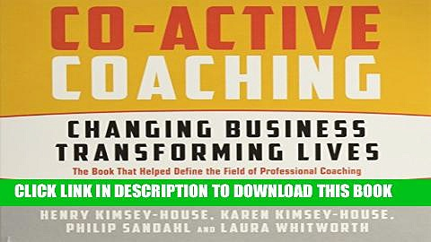 [PDF] Co-Active Coaching Third Edition: Changing Business, Transforming Lives Popular Online