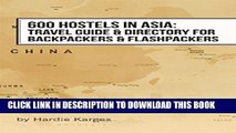 [PDF] 600 Hostels in Asia: Travel Guide   Directory for Backpackers   Flashpackers (Backpackers