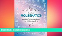 PDF ONLINE MouseMatics: Learning Math the Fun Way. Workbook of Logic Problems for children ages