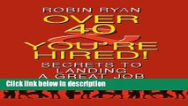 [Get] Over 40   You re Hired!: Secrets to Landing a Great Job (Thorndike Health, Home   Learning)