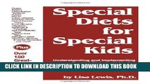 [PDF] Special Diets for Special Kids: Understanding and Implementing Special Diets to Aid in the
