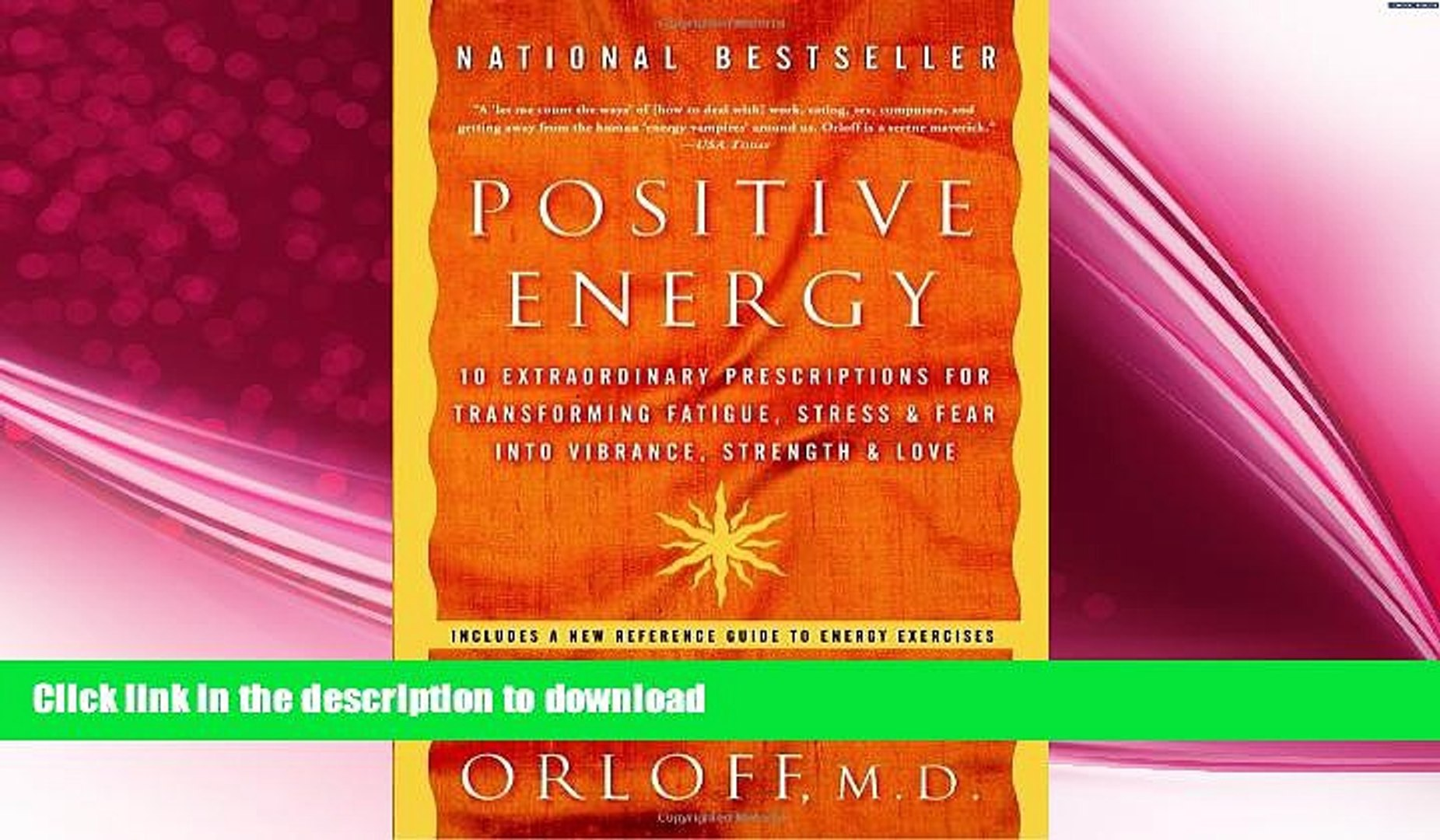 and Fear into Vibrance Positive Energy: 10 Extraordinary Prescriptions for Transforming Fatigue Stress and Love Strength